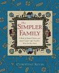 Simpler Family A Book of Smart Choices and Small Comforts for Families Who Do Too Much