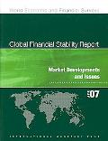Global Financial Stability Report April 2007: Market Developments and Issues (World Economic...
