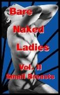 Bare Naked Ladies Vol. II Small Breasts Photo Album