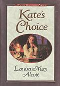 Kate's Choice What Love Can Do ; Gwen's Adventure in the Snow  Three Fire-Side Stories to Wa...