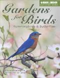 Gardens for Birds, Hummingbirds & Butterflies Landscaping to Welcome Wildlife to Your Yard