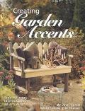 Creating Garden Accents Step-By-Step Instructions for 22 Projects