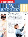 Black & Decker Home Improvement 101 Everyday Care & Repair Made Easy