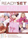 Ready, Set, Knit Learn To Knit With 20 Hot Projects