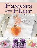 Favors With Flair 75 Easy Designs For Weddings, Parties And Events