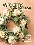 Wreaths And Wall Flowers Gorgeous Decorations With Silk And Dried Florals