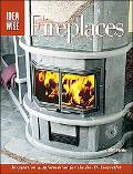 Fireplaces Inspiration & Information for the Do-it-yourselfer