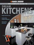 Complete Guide to Dream Kitchens