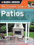 Complete Guide to Patios Plan, Build and Maintain