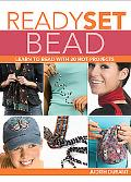 Ready, Set, Bead Learn to Bead With 20 Hot Projects