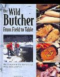 Wild Butcher From Field to Table