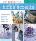 Pattern-free Home Accents 15 Easy-sew Projects That Build Skills, Too