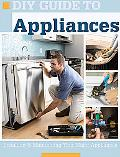 Diy Guide to Appliances Installing & Maintaining Your Major Appliances