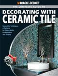Black & Decker Complete Guide to Decorating With Ceramics Innovative Techniques & Patterns f...