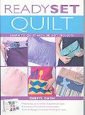 Ready, Set, Quilt Learn to Quilt With 20 Hot Projects