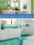 Kitchens and Baths for Today and Tomorrow