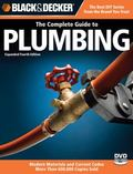 Black & Decker Complete Guide to Plumbing: Expanded 4th Edition - Modern Materials and Curre...