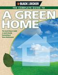 Black and Decker Complete Guide to the Green Home