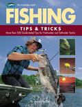 Fishing Tips and Tricks: More Than 500 Guide-Tested Tips for Freshwater and Saltwater Tactics
