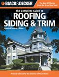 Black & Decker Complete Guide to Roofing Siding & Trim: (Black and Decker Complete Guide Ser...
