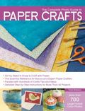 The Complete Photo Guide to Paper Crafts: *All You Need to Know to Craft with Paper * The Es...