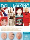 The Complete Photo Guide to Doll Making: Over 600 photos * toy dolls * nature dolls * folk d...
