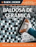 Guia Completa Sobre Decoraion Con Baldosa de Ceramica : Tecnicas Modernas y Disenos para Pis...