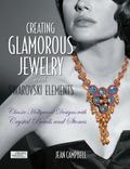 Creating Glamorous Jewelry with Swarovski Elements : Classic Hollywood Designs with Crystal ...