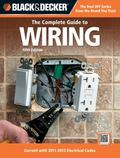Black & Decker The Complete Guide to Wiring, 5th Edition, with DVD: Current with 2011-2013 E...