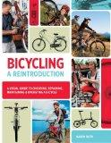 Bicycling: A Reintroduction: A Visual Guide to Choosing, Repairing, Maintaining & Operating ...