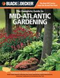 Black & Decker The Complete Guide to Mid-Atlantic Gardening: Techniques for Flowers, Shrubs,...