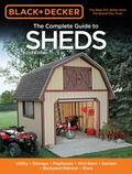 Black & Decker The Complete Guide to Sheds, 2nd Edition: Utility, Storage, Playhouse, Mini-B...