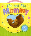 Me and My Mommy: By My Side, Little Panda/Just for You!/Big Bear, Little Bear/The Most Preci...