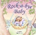 Rock-a-bye Baby (Padded Board Books)
