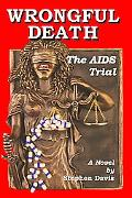 Wrongful Death The AIDS Trial