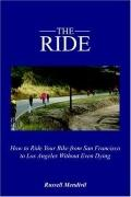 Ride How to Ride Your Bike from San Francisco to Los Angeles Without Even Dying