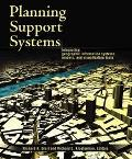 Planning Support Systems Integrating Geographic Information Systems, Models, and Visualizati...