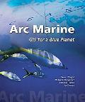 Arc Marine Gis for a Blue Planet