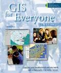 Gis for Everyone Exploring Your Neighborhood and Your World With a Geographic Information Sy...