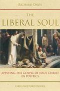 Liberal Soul : Applying the Gospel of Jesus Christ in Politics