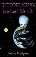 Introducing Michael Morris