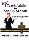 Help! I Teach Adults In Sunday School