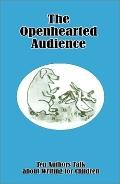 Openhearted Audience Ten Authors Talk About Writing for Children