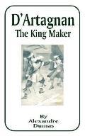D'Artagnan The King Maker
