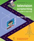 Gardner's Guide to Television Scriptwriting The Writer's Road Map