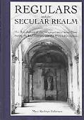 Regulars and the Secular Realm: The Benedictines of the Congregation of Saint-Maur during th...