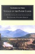 Voyage of the Paper Canoe A Geographical Journey of 2,500 Miles from Quebec to the Gulf of M...