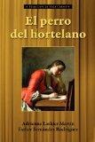 El perro del hortelano (Spanish Edition)