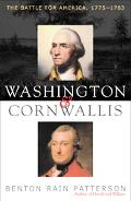 Washington and Cornwallis The Battle for America, 1775-1783