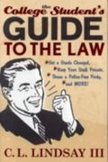 College Student's Guide to the Law Get a Grade Changed, Keep Your Stuff Private, Throw a Pol...